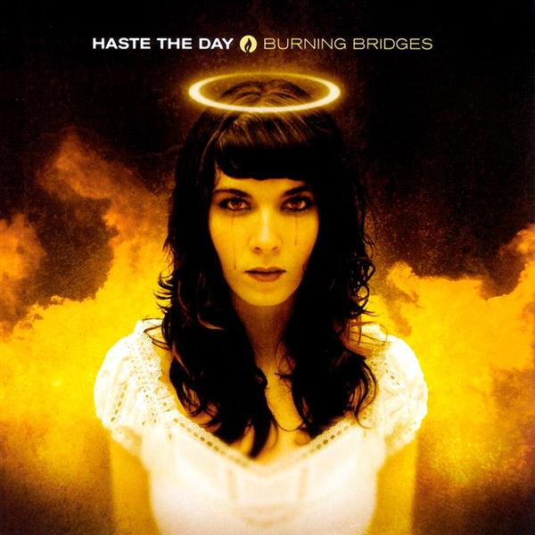 Haste The Day – Burning Bridges