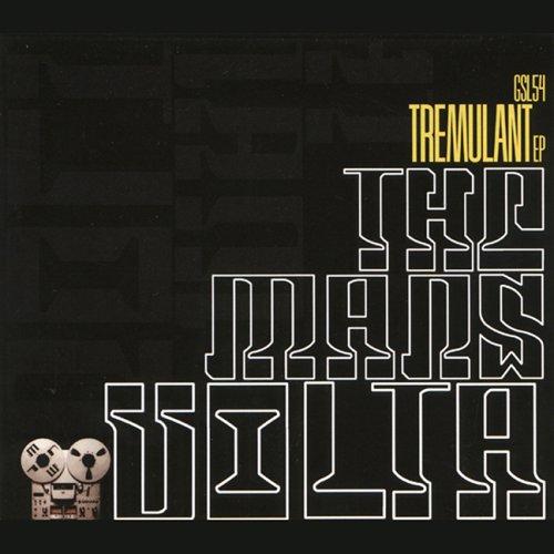 The Mars Volta – Tremulant