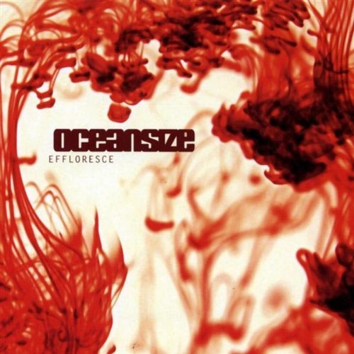 Oceansize – Effloresce