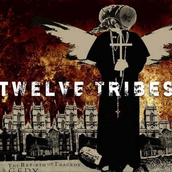 Twelve Tribes – The Rebirth of Tragedy