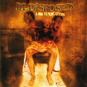 Illdisposed – 1-800 Vindication