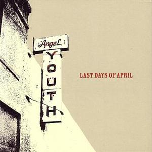 Last Days Of April – Angel Youth