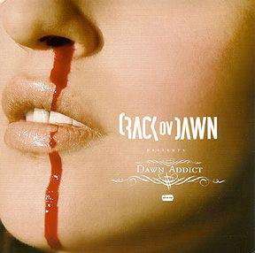 Crack Ov Dawn – Dawn Addict