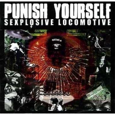 Punish Yourself – Sexplosive Locomotive