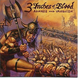 3 Inches Of Blood – Advance and Vanquish