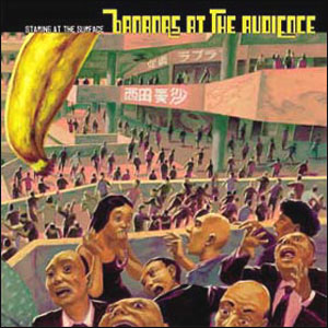 Bananas At The Audience – Staring At the Surface