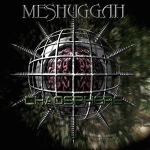 Meshuggah – Chaosphere