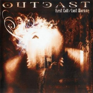 Outcast – First Call Last Warning