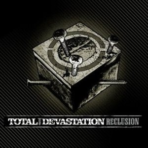 Total Devastation – Reclusion