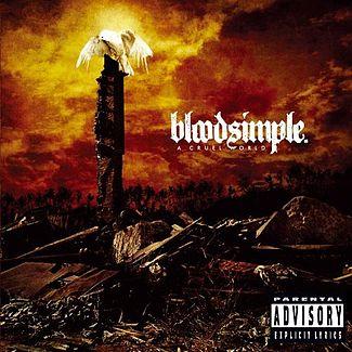 Bloodsimple – A Cruel World