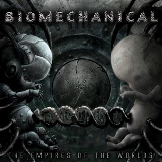 Biomechanical – The Empires of the World