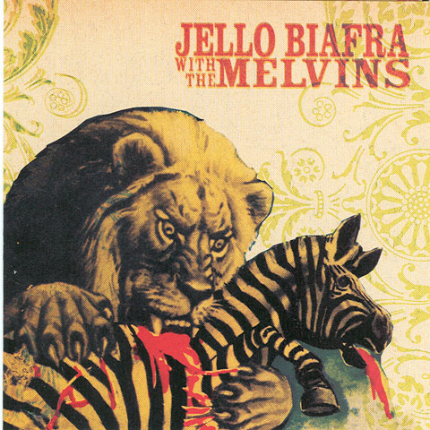 Jello Biafra And The Melvins – Never Breathe What You Cant See