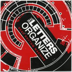 The Letters Organize – Dead Rythm Machine