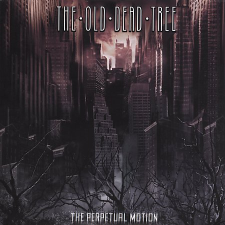 The Old Dead Tree – Perpetual Motion