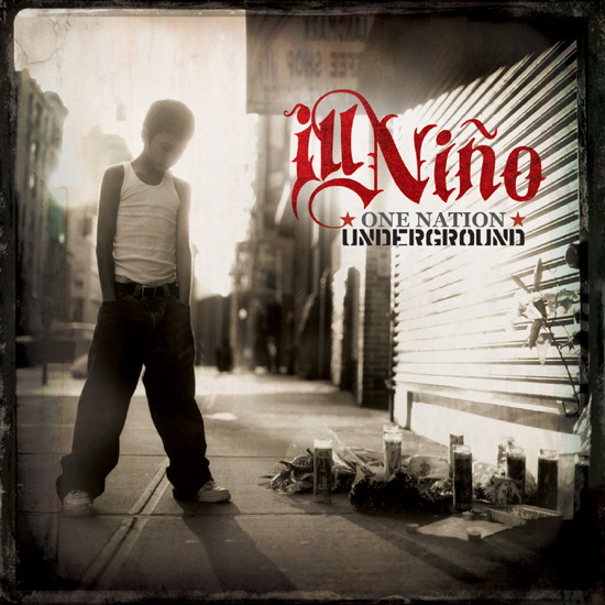 Ill Nino – One Nation Underground