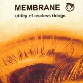 Membrane – Utility of Useless Things