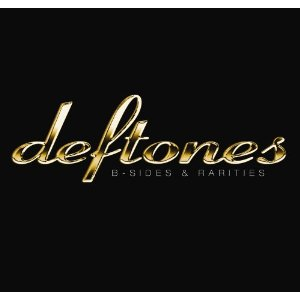 Deftones – B-Sides and Rarities