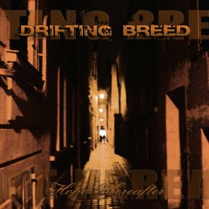 Drifting Breed – Hope Hereafter