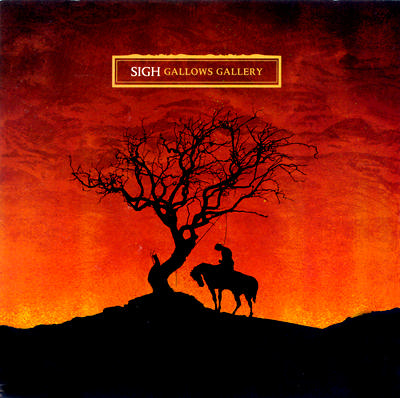 Sigh – Gallows Gallery