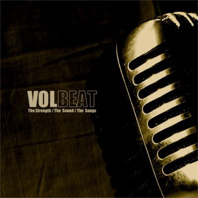 Volbeat – The Strength the Sound the Songs