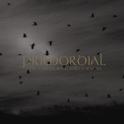 Primordial – The Gathering Wilderness