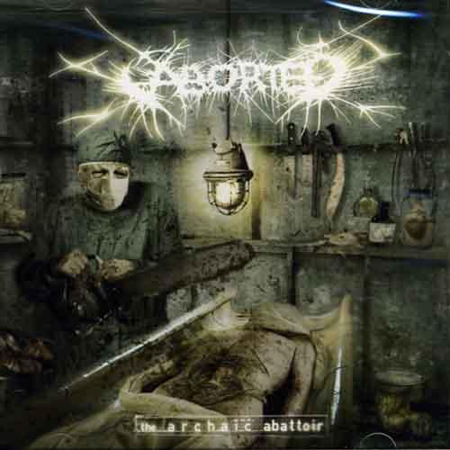 Aborted – The Archaic Abattoir