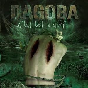 Dagoba – What Hell Is About