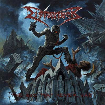 Dismember – The God That Never Was