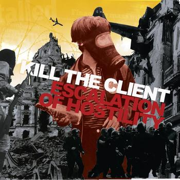Kill The Client – Escalation of Hostility