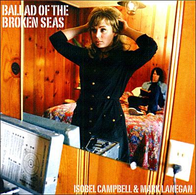Mark Lanegan – And Isobel Campbell – Ballad of the Broken Seas