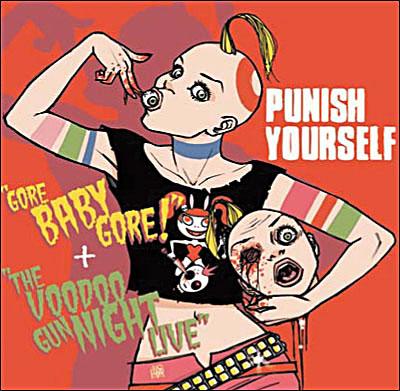 Punish Yourself – Gore Baby Gore   the Voodoo Gun Night Live