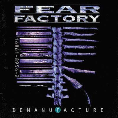 Fear Factory – Demanufacture