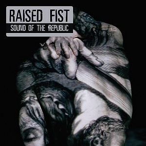 Raised Fist – Sound of the Republic