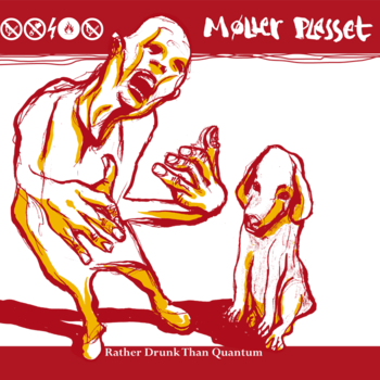 Moller Plesset – Rather Drunk Than Quantum