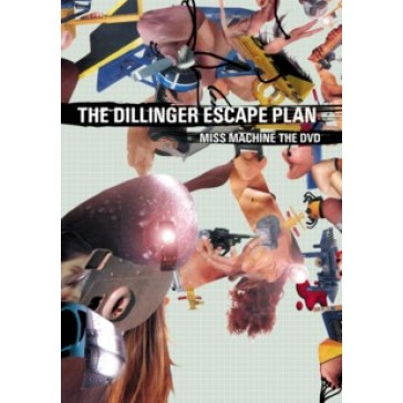 Dillinger Escape Plan – Miss Machine the Dvd