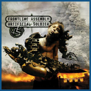 Front Line Assembly – Artificial Soldier