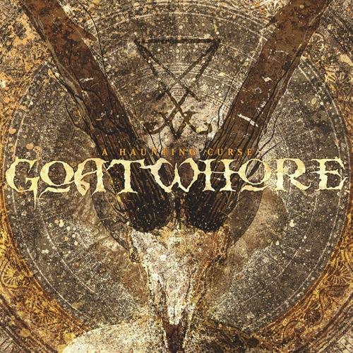 Goatwhore – A Haunting Curse