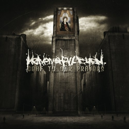 Heaven Shall Burn – Deaf to Our Prayers