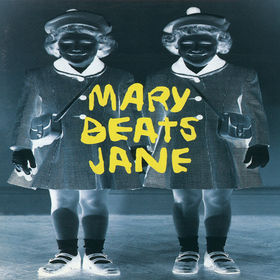 Mary Beats Jane – Mary Beats Jane