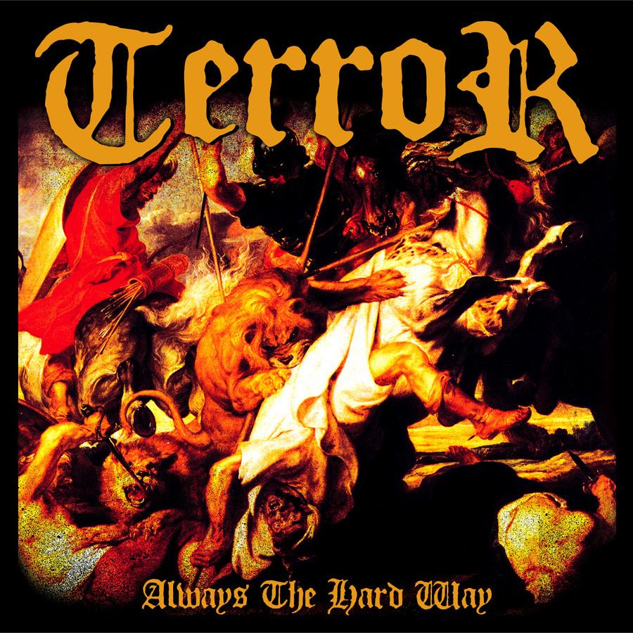 Terror – Always the Hard Way