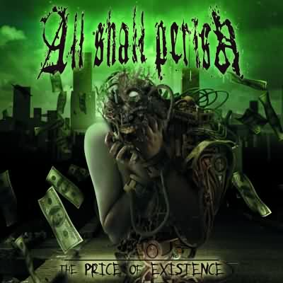 All Shall Perish – The Price of Existence