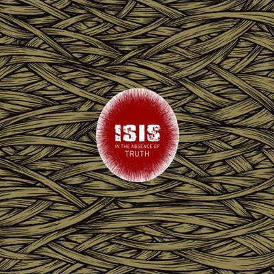Isis – In the Absence of Truth