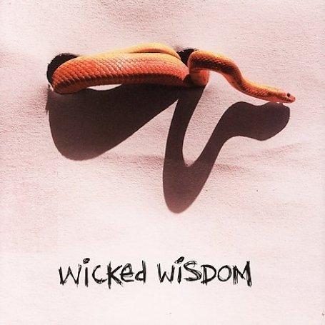 Wicked Wisdom – Wicked Wisdom