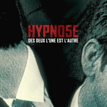 Hypno5e – Des Deux L'Une Est L'Autre