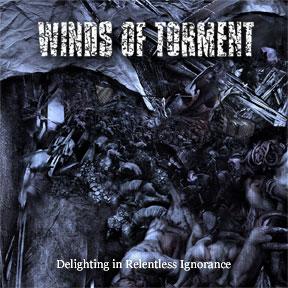 Winds Of Torment – Delighting in Relentless Ignorance
