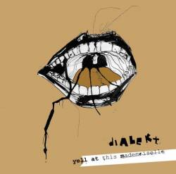 Dialekt – Yell At this Mademoiselle