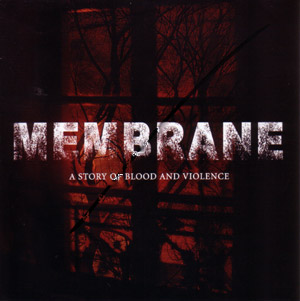 Membrane – A Story of Blood and Violence