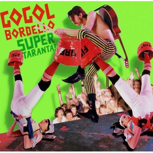 Gogol Bordello – Super Taranta !