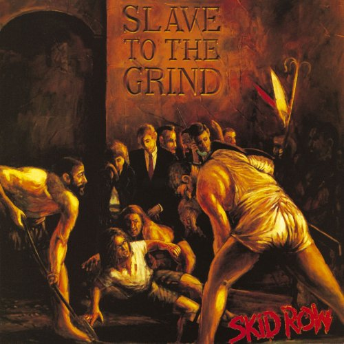 Skid Row – Slave to the Grind