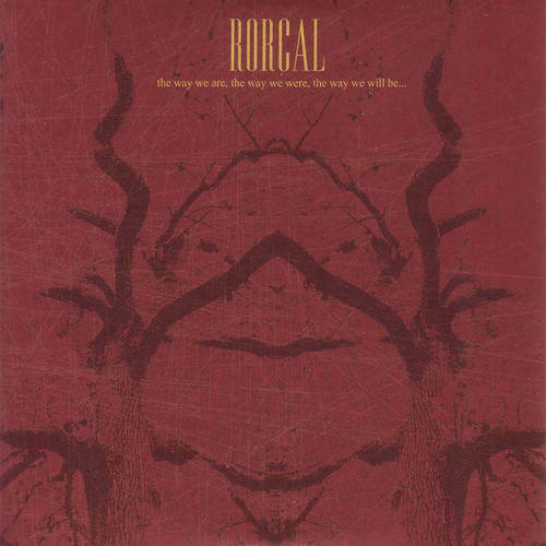 Rorcal – The Way We Are the Way We Were the Way We Will Be